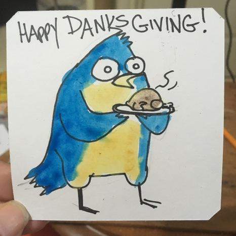 Happy Danksgiving!